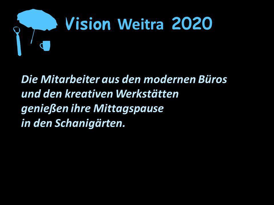 Vision Weitra 2020 Die Mitarbeiter aus den modernen Büros