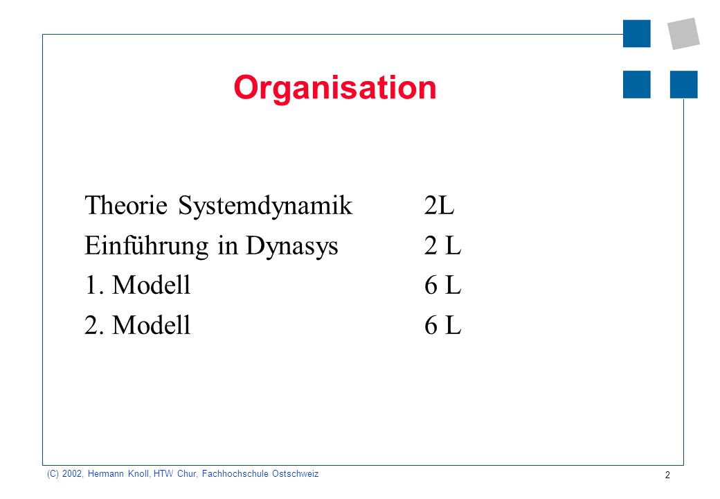 Organisation Theorie Systemdynamik 2L Einführung in Dynasys 2 L