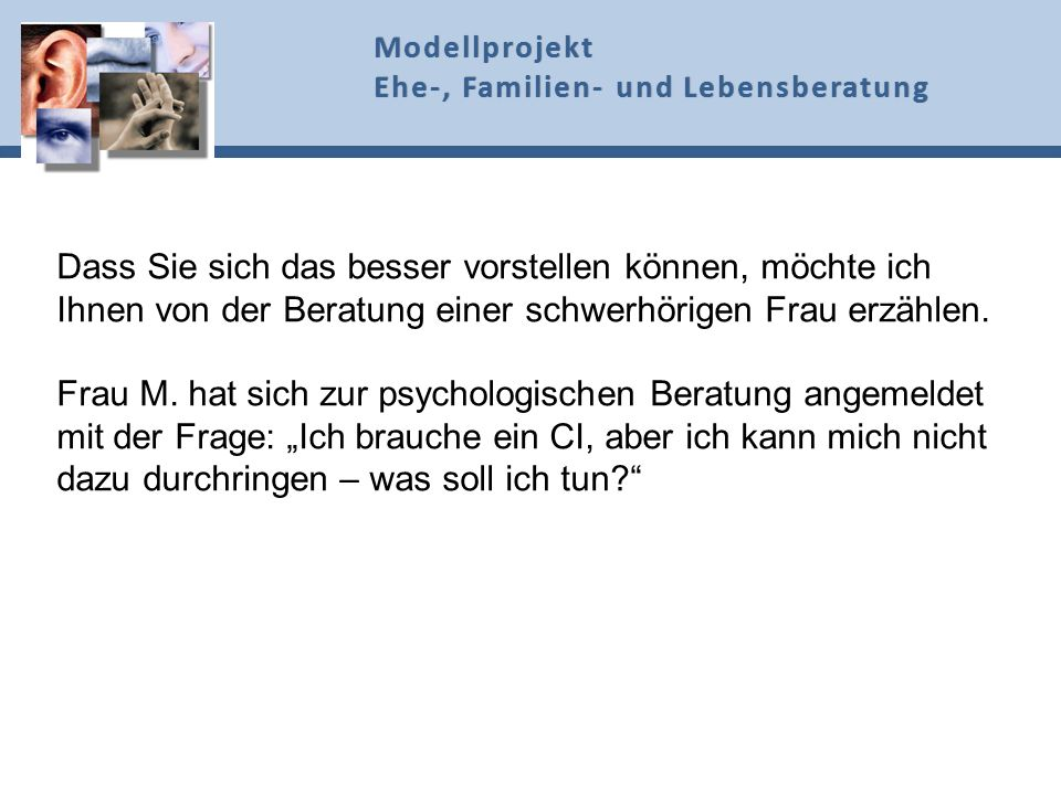 1. PSYCHOLOGISCHE BERATUNG 1.3. Hilfe der psychologischen Beratung