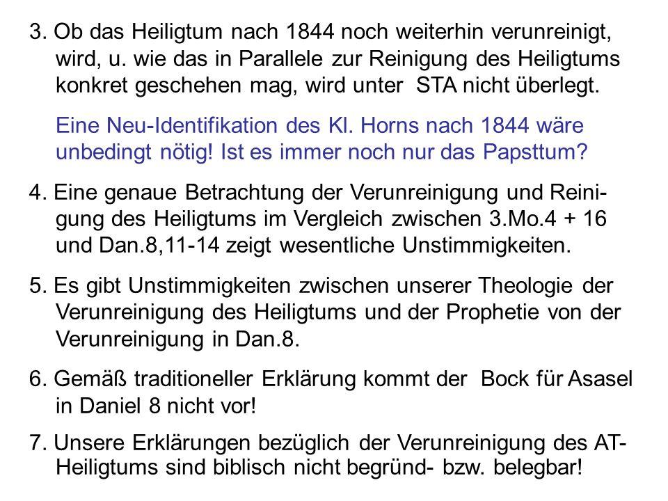 3. Ob das Heiligtum nach 1844 noch weiterhin verunreinigt, wird, u