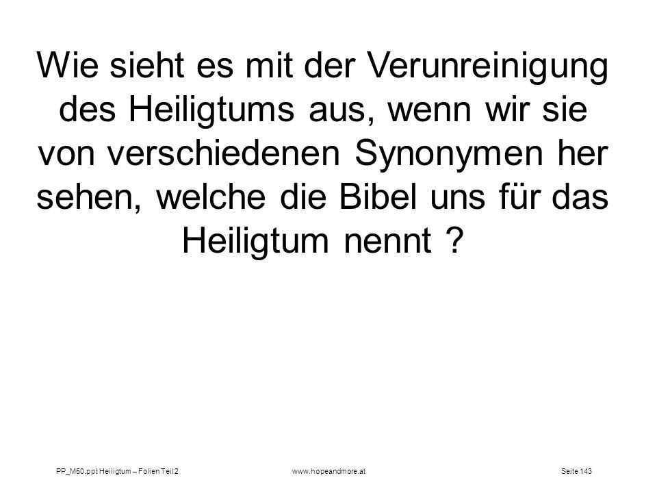 Wie sieht es mit der Verunreinigung des Heiligtums aus, wenn wir sie von verschiedenen Synonymen her sehen, welche die Bibel uns für das Heiligtum nennt