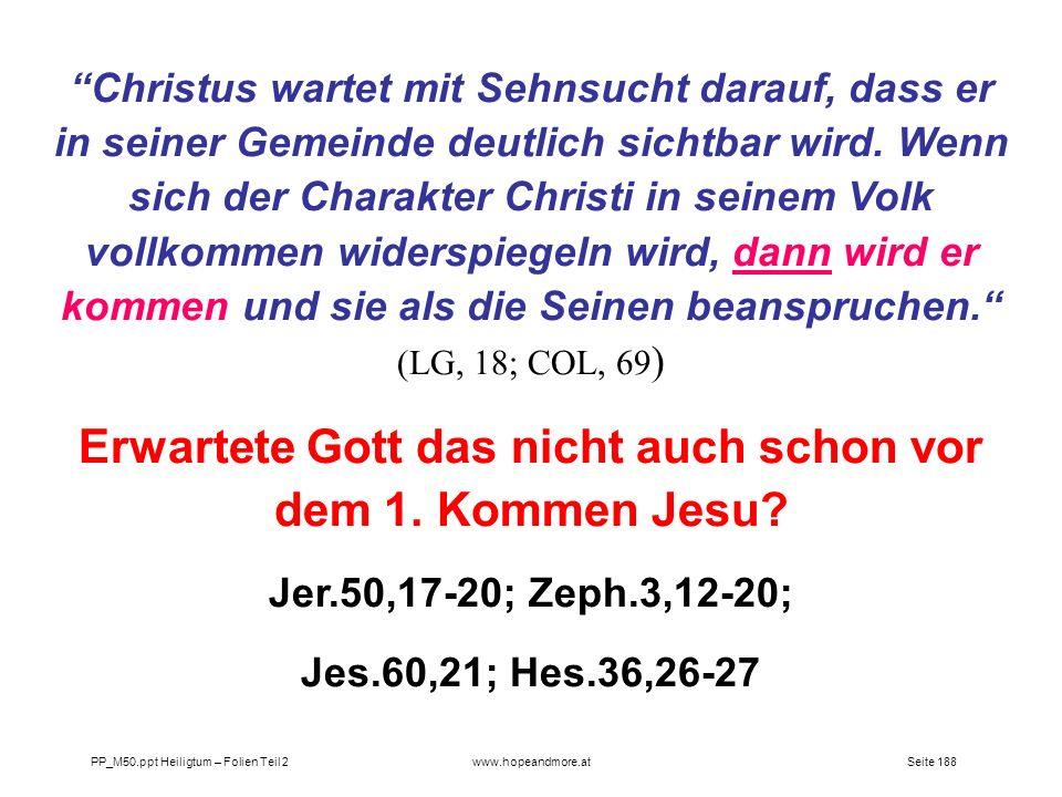 Erwartete Gott das nicht auch schon vor dem 1. Kommen Jesu