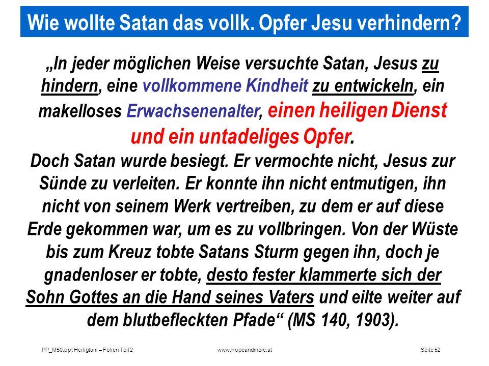 Wie wollte Satan das vollk. Opfer Jesu verhindern