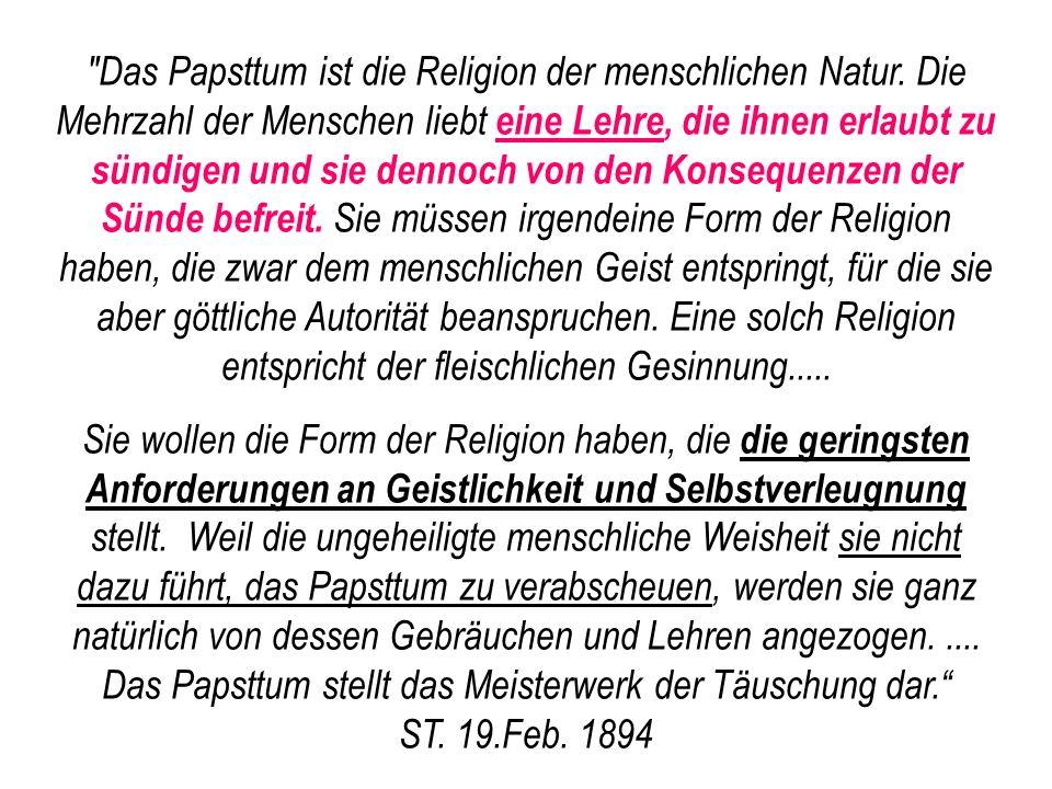Das Papsttum ist die Religion der menschlichen Natur