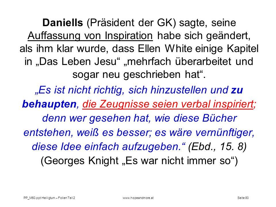 """Daniells (Präsident der GK) sagte, seine Auffassung von Inspiration habe sich geändert, als ihm klar wurde, dass Ellen White einige Kapitel in """"Das Leben Jesu """"mehrfach überarbeitet und sogar neu geschrieben hat ."""