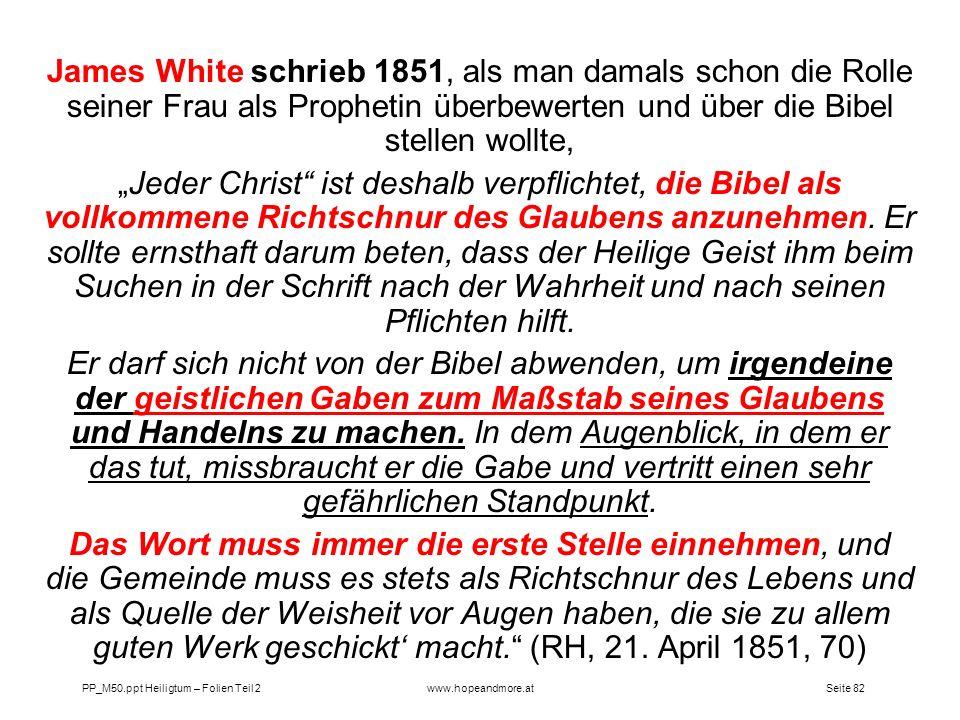 James White schrieb 1851, als man damals schon die Rolle seiner Frau als Prophetin überbewerten und über die Bibel stellen wollte,