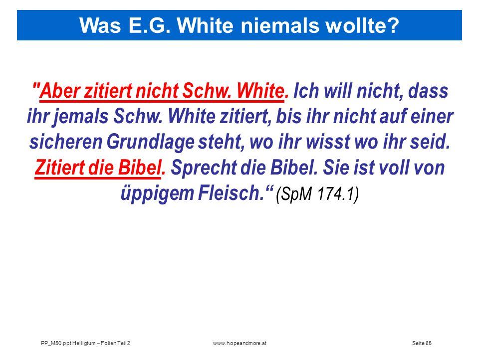 Was E.G. White niemals wollte