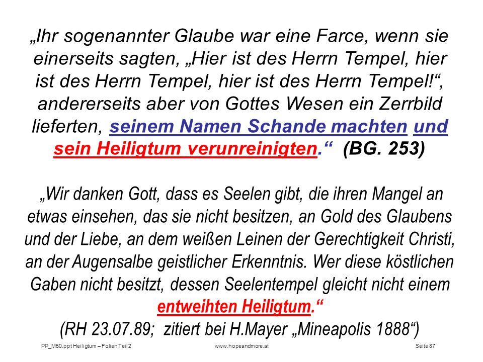 """""""Ihr sogenannter Glaube war eine Farce, wenn sie einerseits sagten, """"Hier ist des Herrn Tempel, hier ist des Herrn Tempel, hier ist des Herrn Tempel! , andererseits aber von Gottes Wesen ein Zerrbild lieferten, seinem Namen Schande machten und sein Heiligtum verunreinigten. (BG. 253)"""
