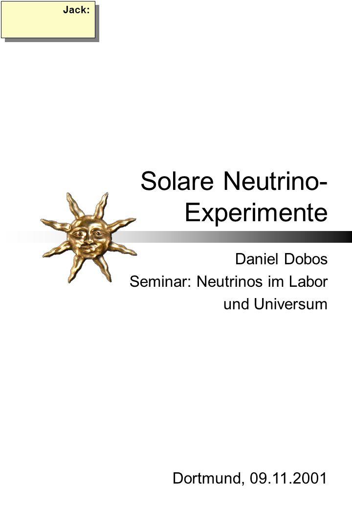 Solare Neutrino- Experimente
