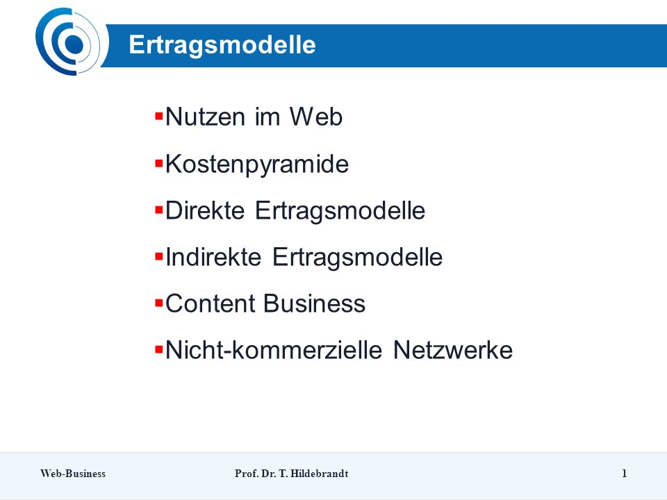 Direkte Ertragsmodelle Indirekte Ertragsmodelle Content Business