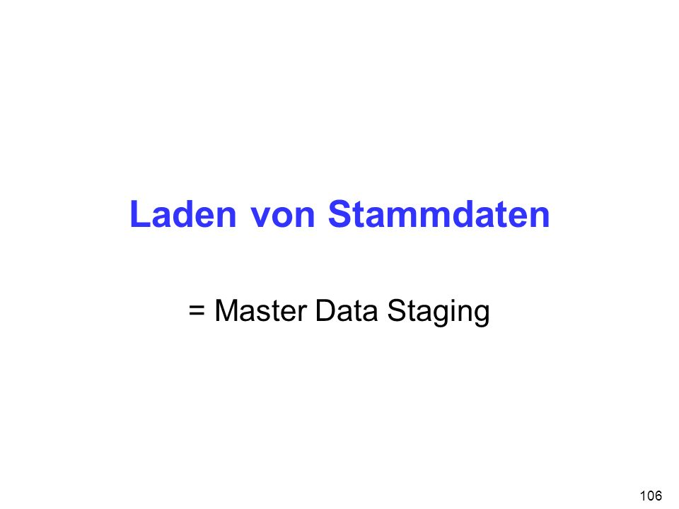 Laden von Stammdaten = Master Data Staging