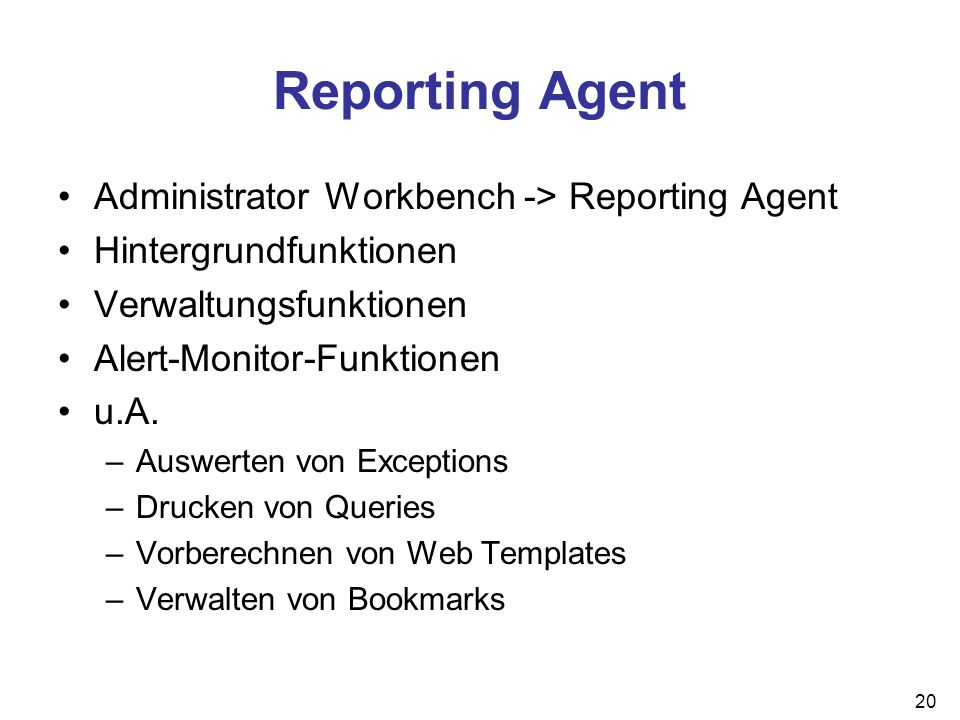 Reporting Agent Administrator Workbench -> Reporting Agent