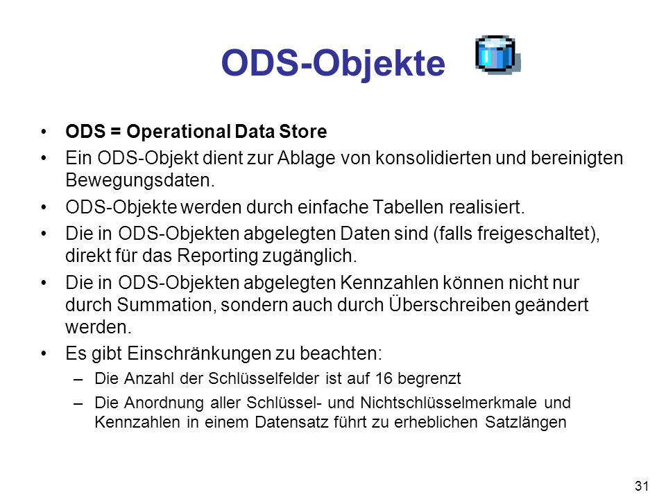 ODS-Objekte ODS = Operational Data Store