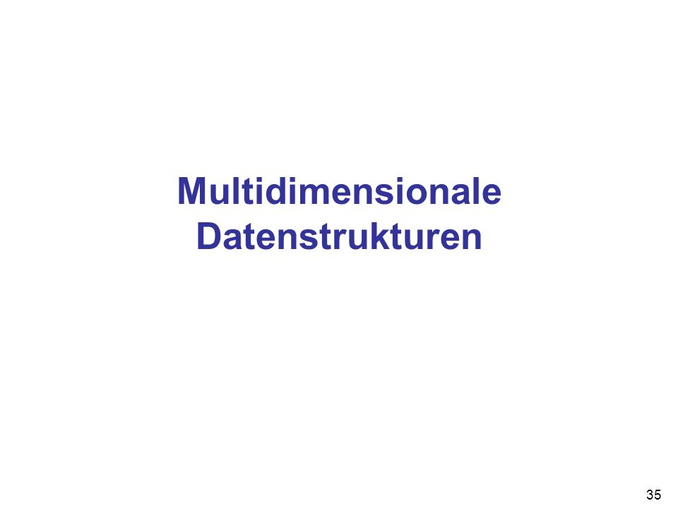 Multidimensionale Datenstrukturen