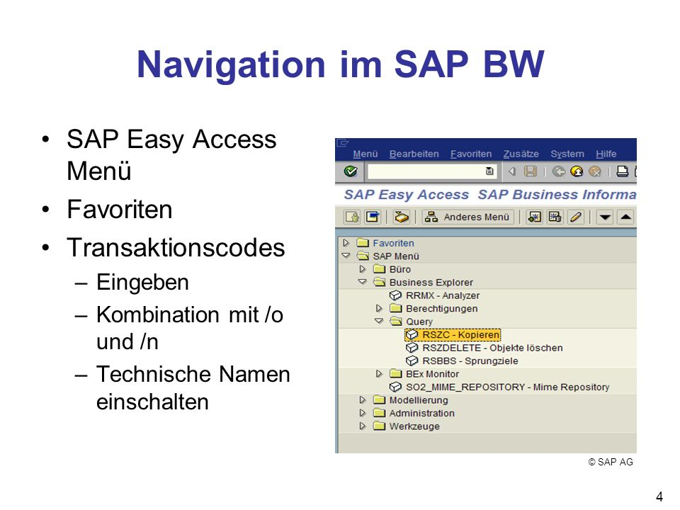 Navigation im SAP BW SAP Easy Access Menü Favoriten Transaktionscodes