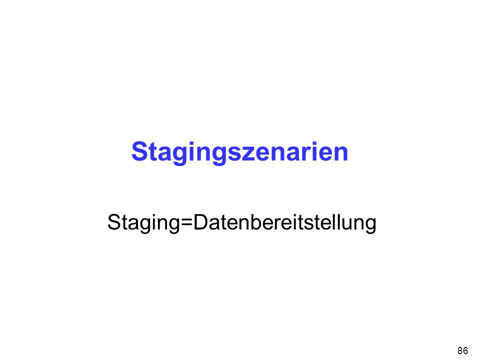 Staging=Datenbereitstellung