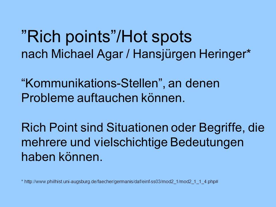 Rich points /Hot spots nach Michael Agar / Hansjürgen Heringer