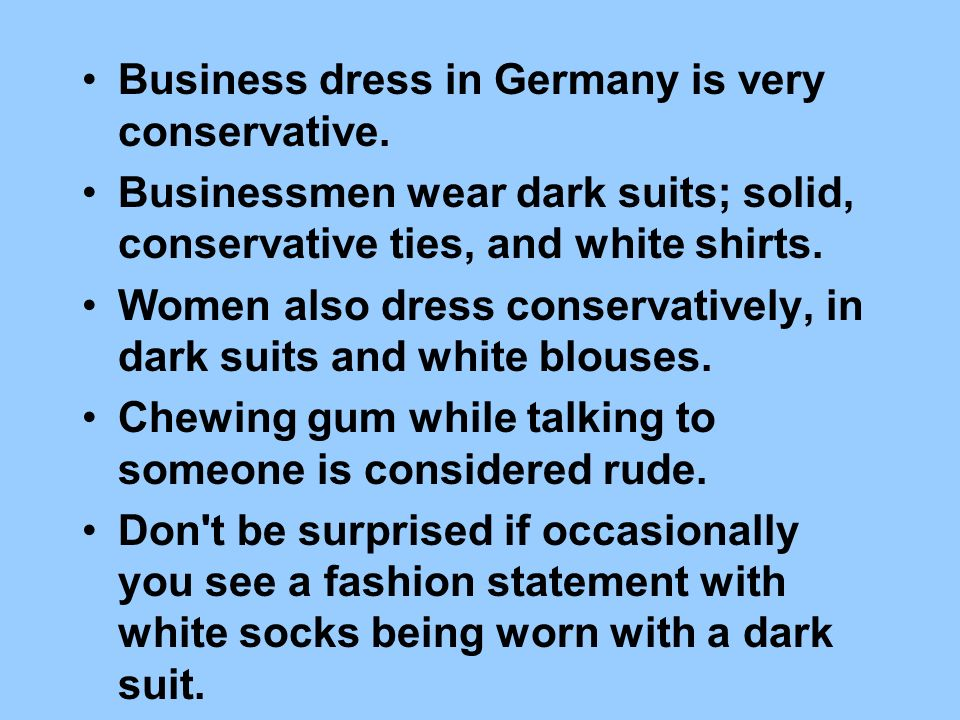Business dress in Germany is very conservative.