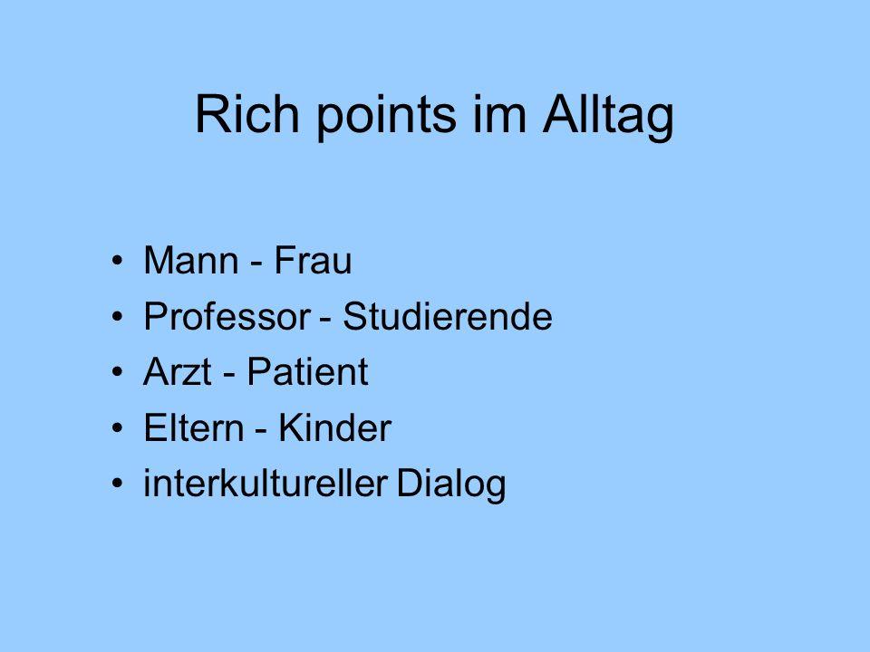 Rich points im Alltag Mann - Frau Professor - Studierende