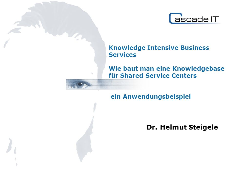 Knowledge Intensive Business Services Wie baut man eine Knowledgebase für Shared Service Centers ein Anwendungsbeispiel