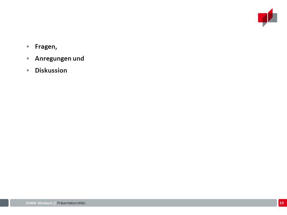 Fragen, Anregungen und Diskussion DHBW Mosbach // Präsentationstitel.
