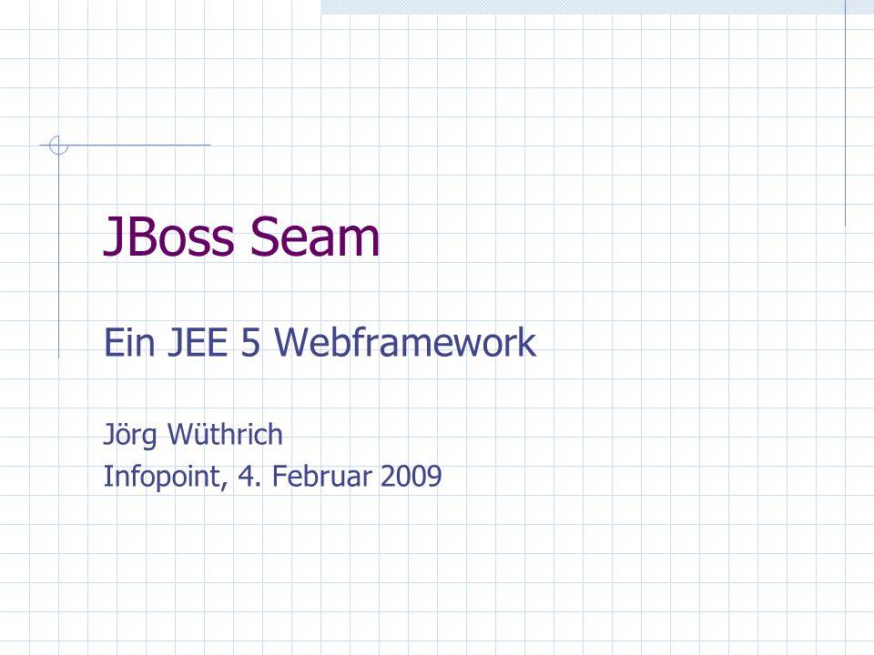 Ein JEE 5 Webframework Jörg Wüthrich Infopoint, 4. Februar 2009