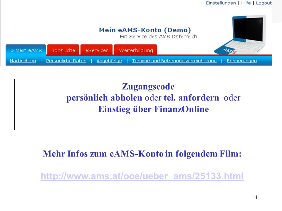 Mehr Infos zum eAMS-Konto in folgendem Film:
