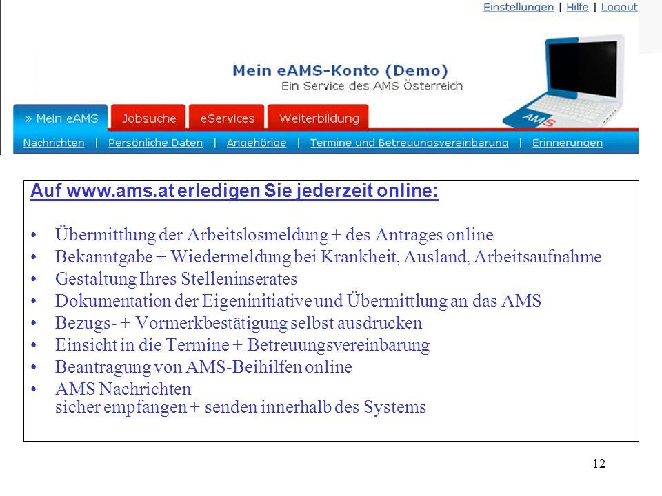 Auf www.ams.at erledigen Sie jederzeit online: