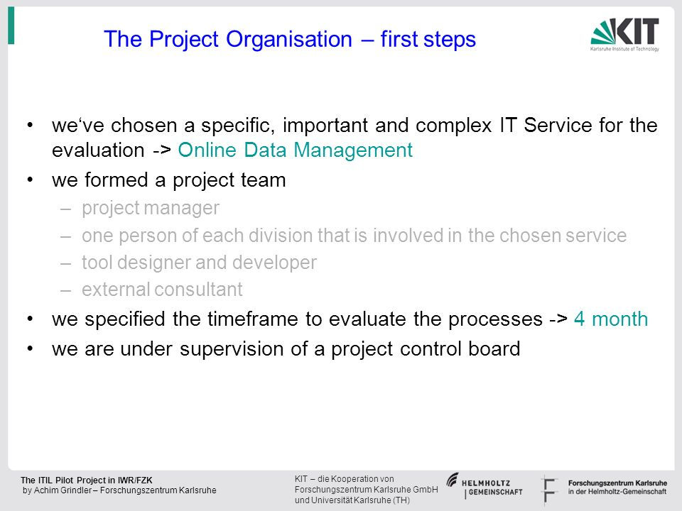 The Project Organisation – first steps