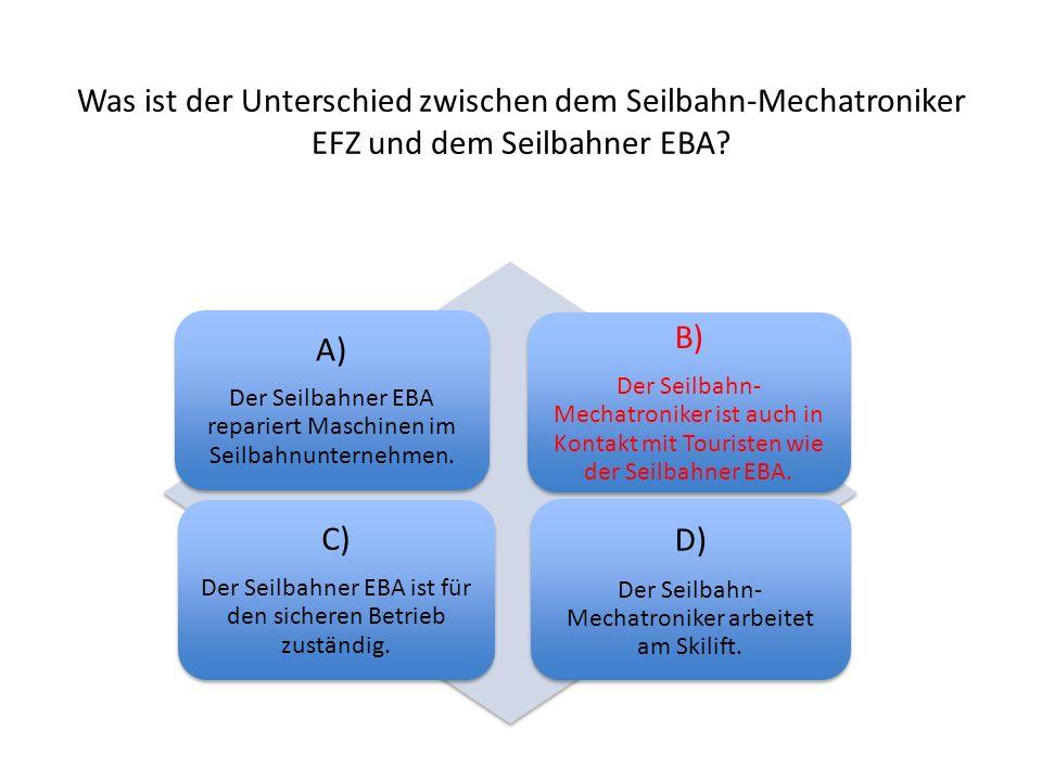 Was ist der Unterschied zwischen dem Seilbahn-Mechatroniker EFZ und dem Seilbahner EBA