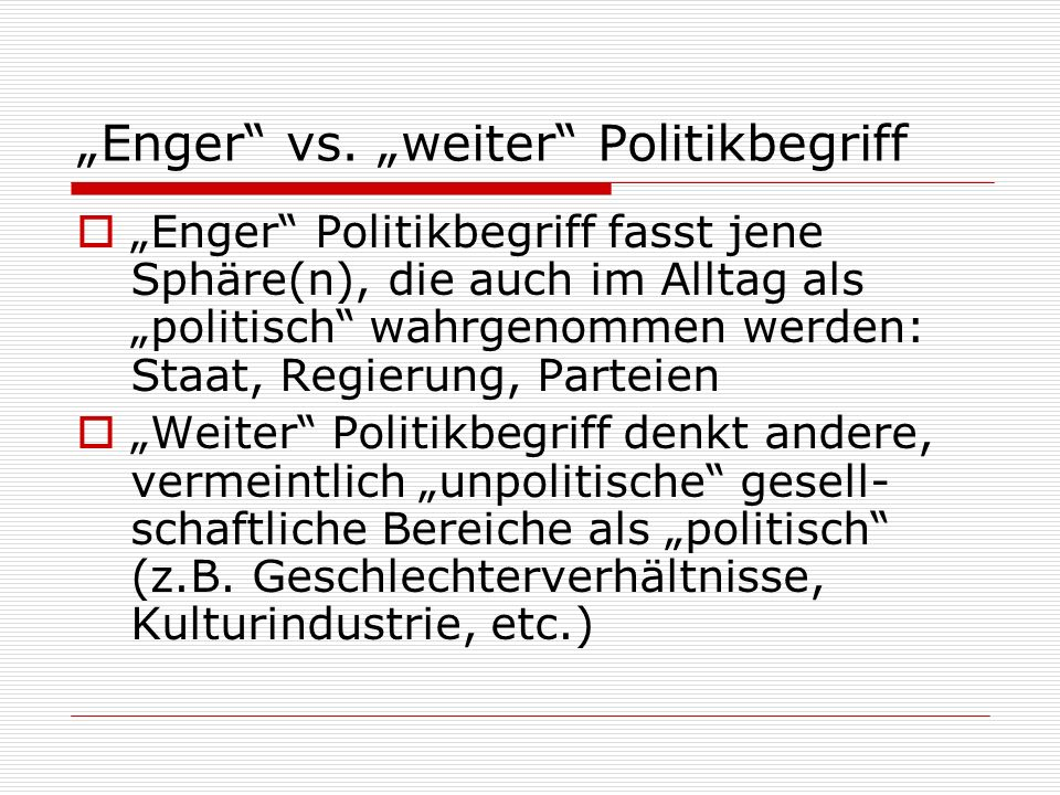 """""""Enger vs. """"weiter Politikbegriff"""