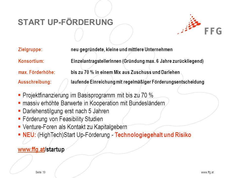 START UP-FÖRDERUNG Zielgruppe: neu gegründete, kleine und mittlere Unternehmen. Konsortium: