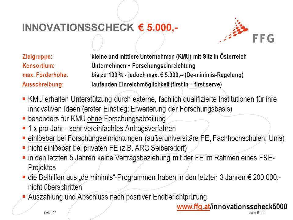 INNOVATIONSSCHECK € 5.000,- Zielgruppe: kleine und mittlere Unternehmen (KMU) mit Sitz in Österreich.