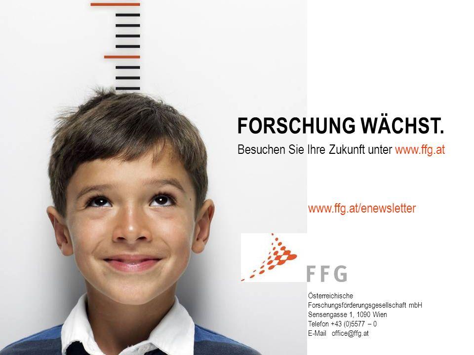 FORSCHUNG WÄCHST. Besuchen Sie Ihre Zukunft unter www.ffg.at