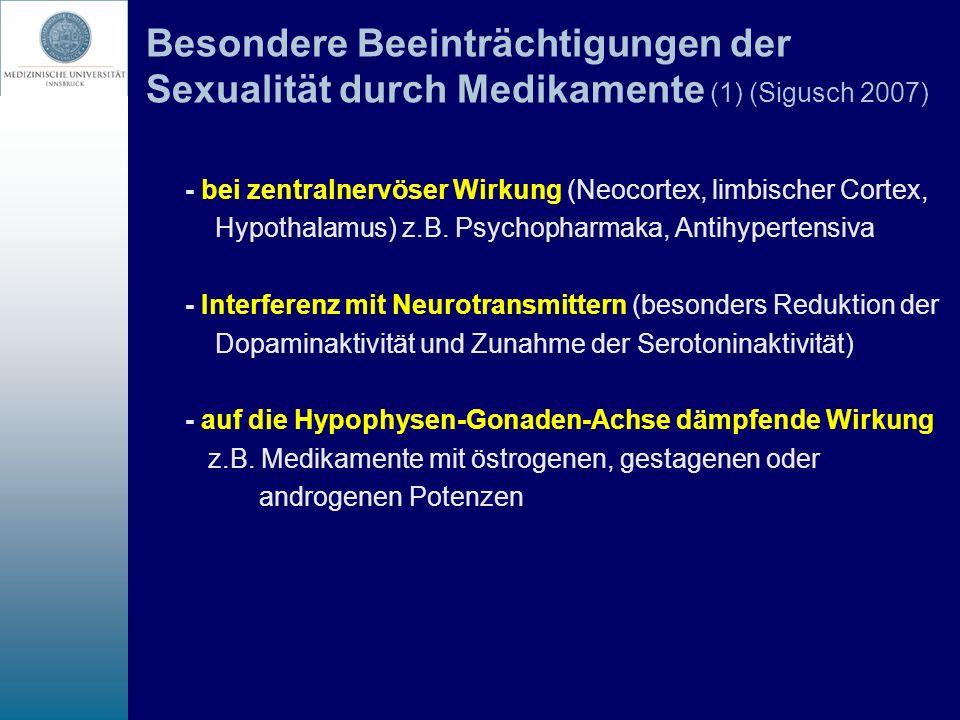 Besondere Beeinträchtigungen der Sexualität durch Medikamente (1) (Sigusch 2007)