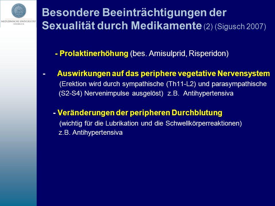 Besondere Beeinträchtigungen der Sexualität durch Medikamente (2) (Sigusch 2007)