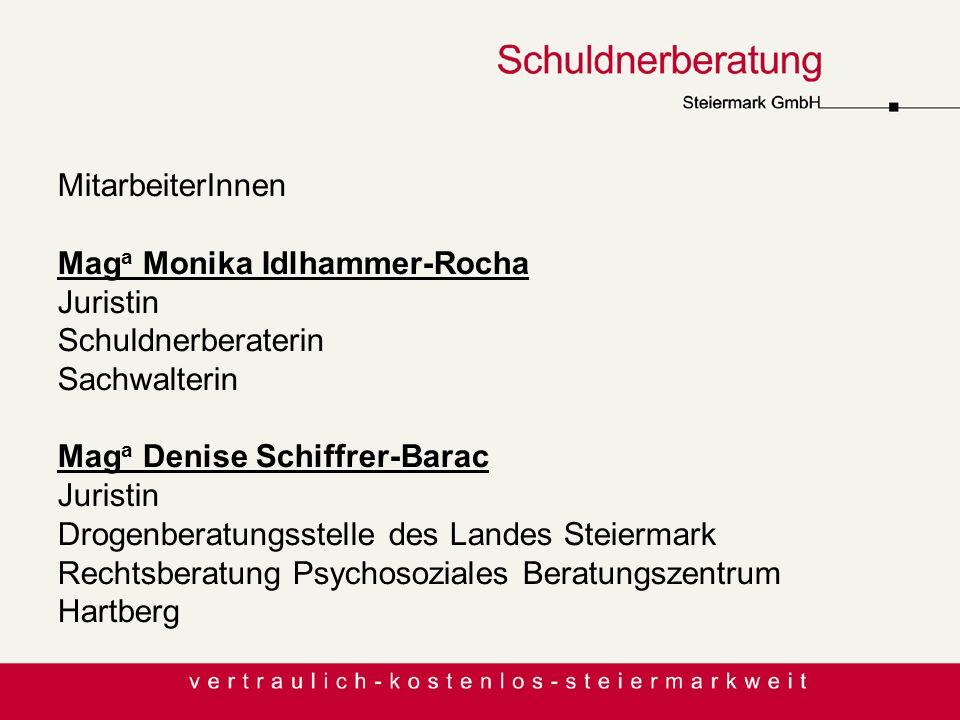 MitarbeiterInnen Maga Monika Idlhammer-Rocha. Juristin. Schuldnerberaterin. Sachwalterin. Maga Denise Schiffrer-Barac.