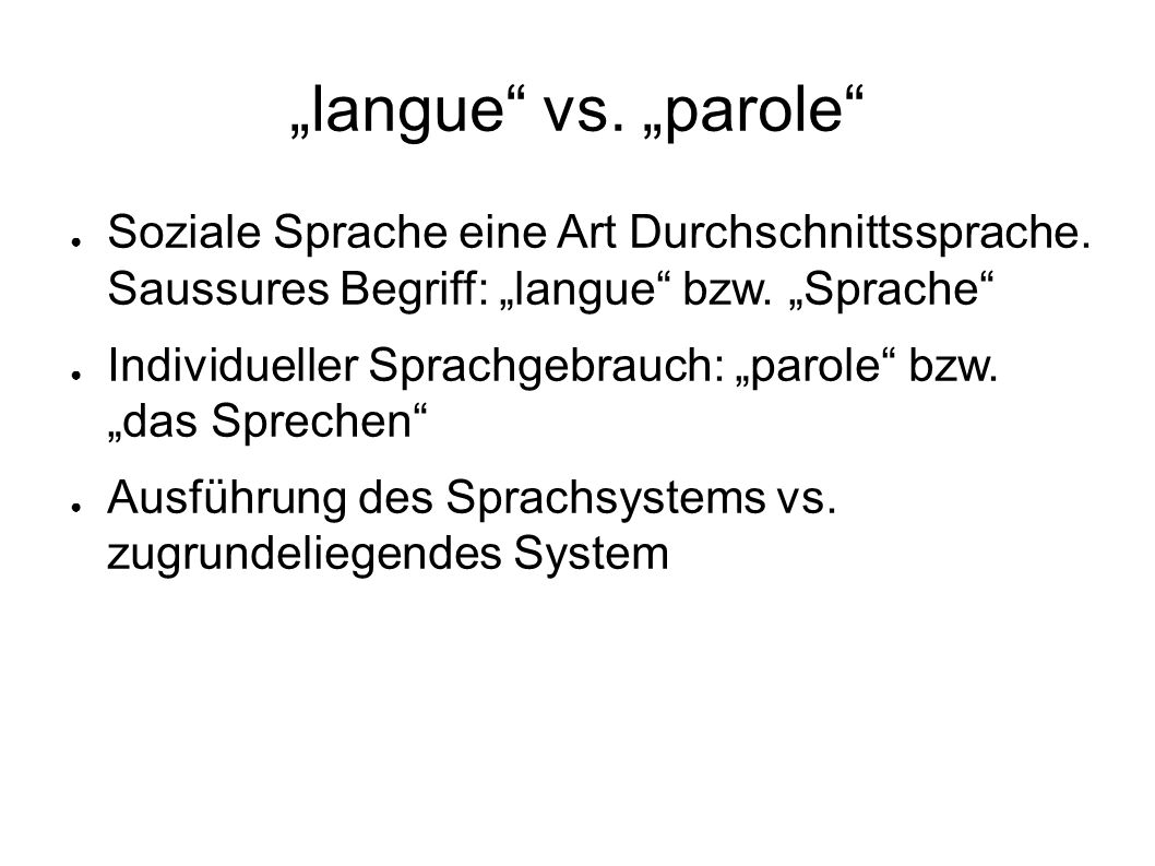 """""""langue vs. """"parole Soziale Sprache eine Art Durchschnittssprache. Saussures Begriff: """"langue bzw. """"Sprache"""