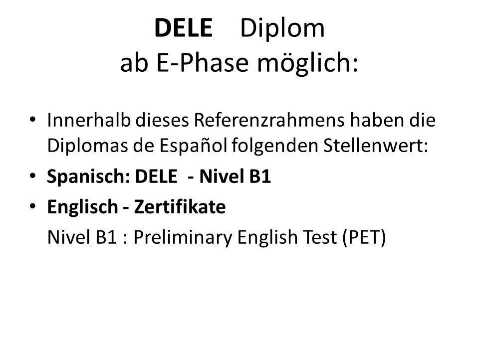 DELE Diplom ab E-Phase möglich: