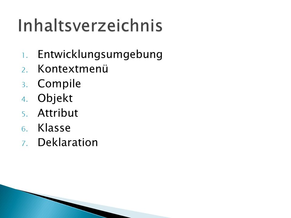 Inhaltsverzeichnis Entwicklungsumgebung Kontextmenü Compile Objekt