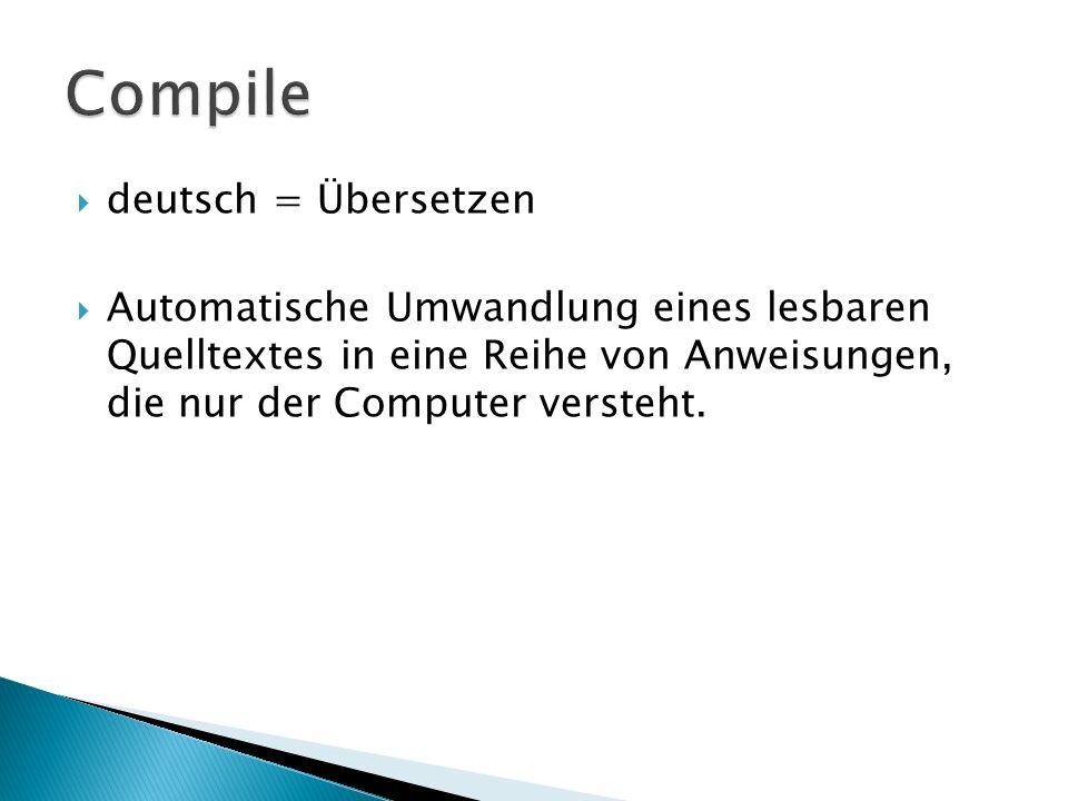 Compile deutsch = Übersetzen