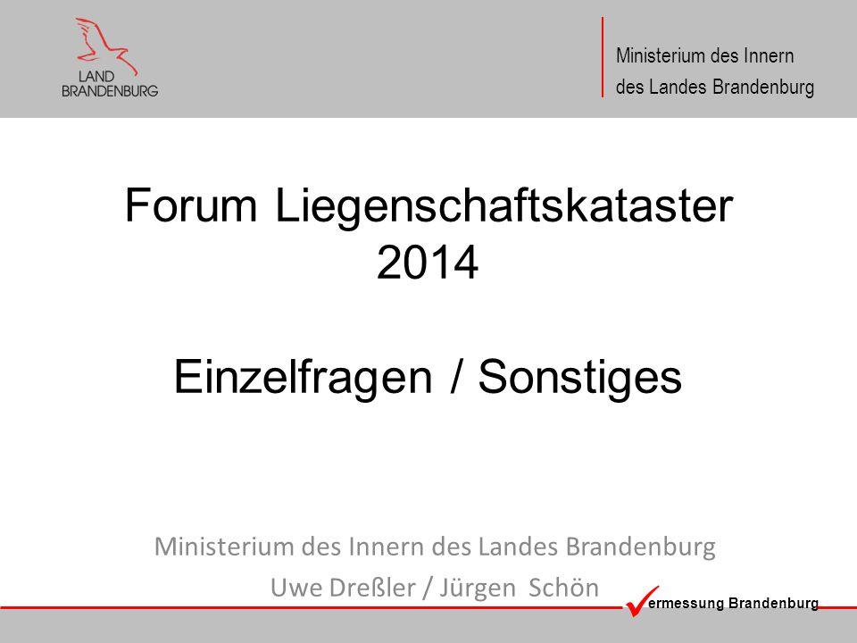 Forum Liegenschaftskataster 2014 Einzelfragen / Sonstiges