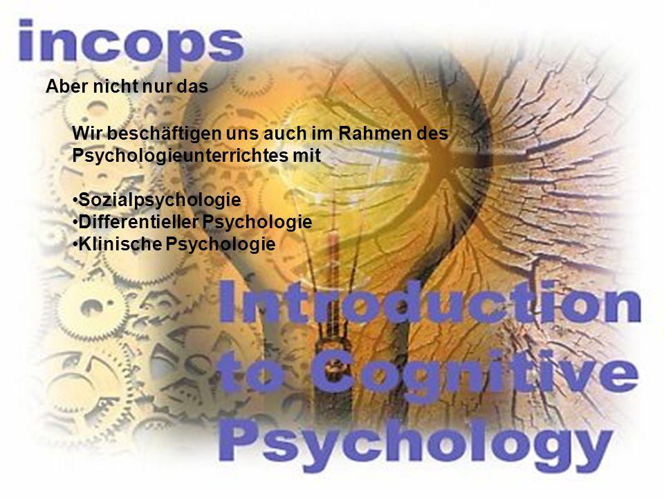 Aber nicht nur das Wir beschäftigen uns auch im Rahmen des Psychologieunterrichtes mit. Sozialpsychologie.