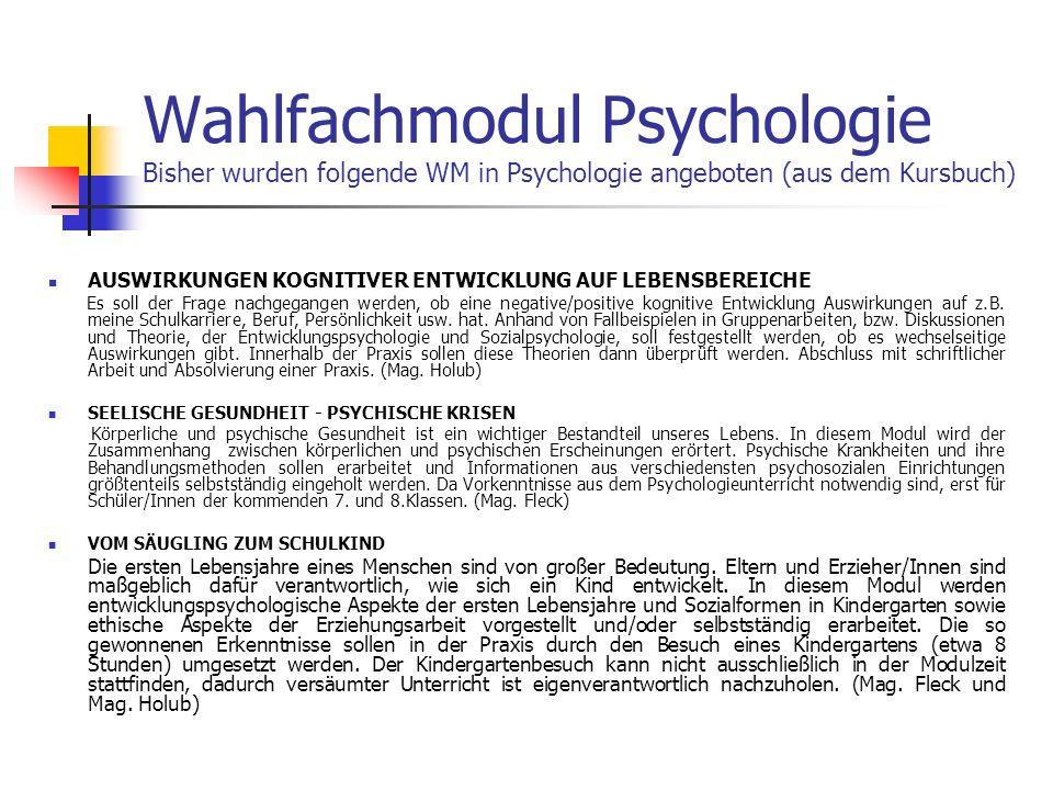 Wahlfachmodul Psychologie Bisher wurden folgende WM in Psychologie angeboten (aus dem Kursbuch)