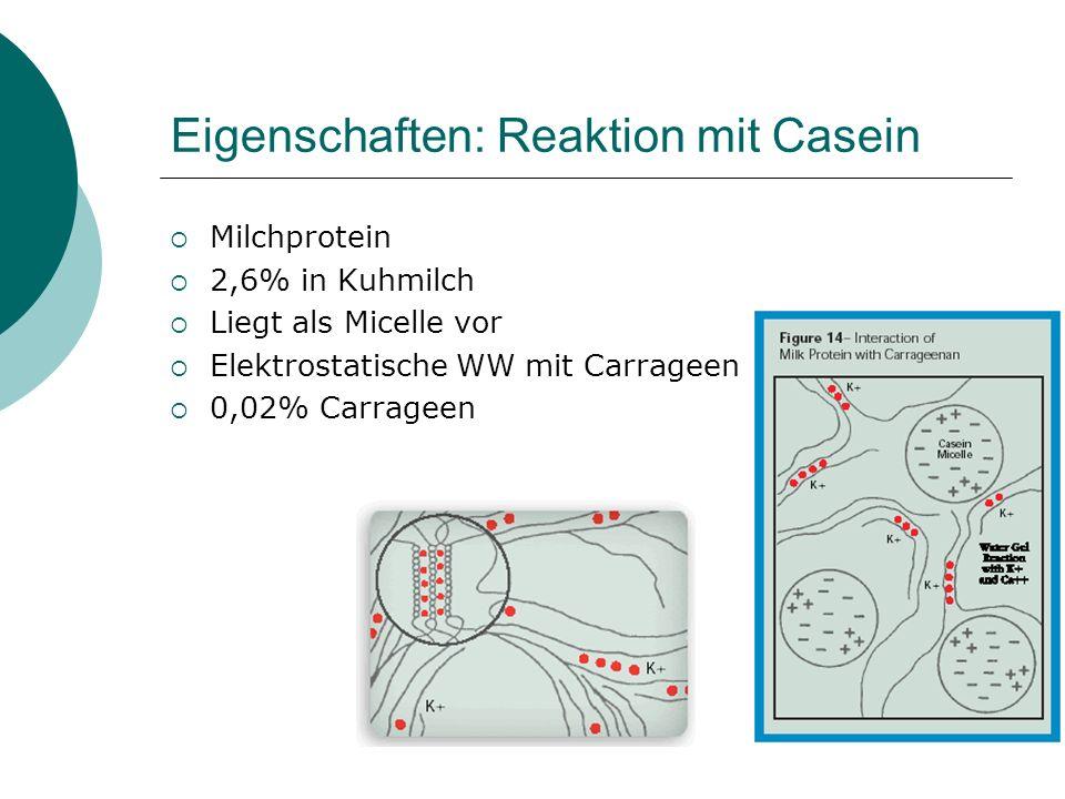 Eigenschaften: Reaktion mit Casein