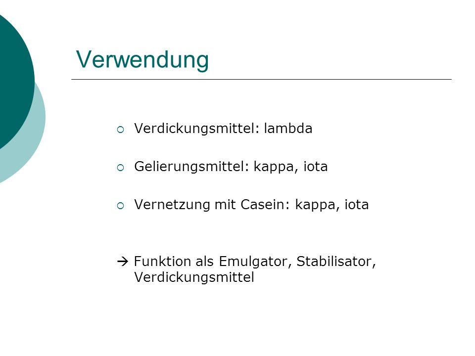 Verwendung Verdickungsmittel: lambda Gelierungsmittel: kappa, iota