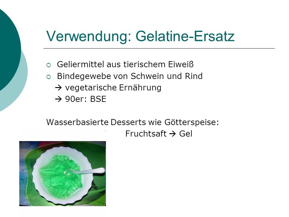Verwendung: Gelatine-Ersatz