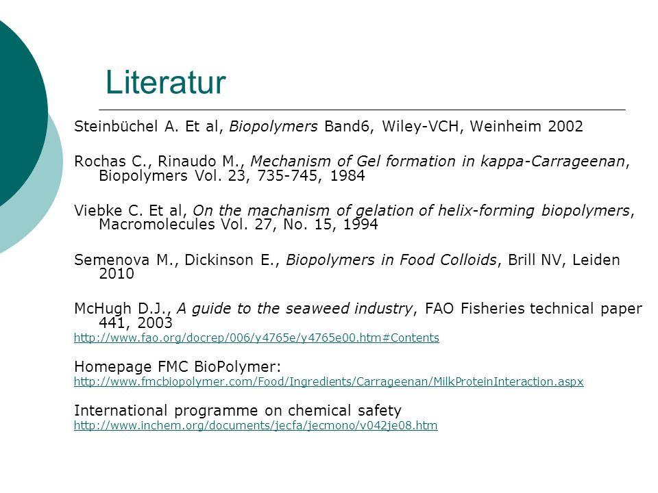 Literatur Steinbüchel A. Et al, Biopolymers Band6, Wiley-VCH, Weinheim 2002.