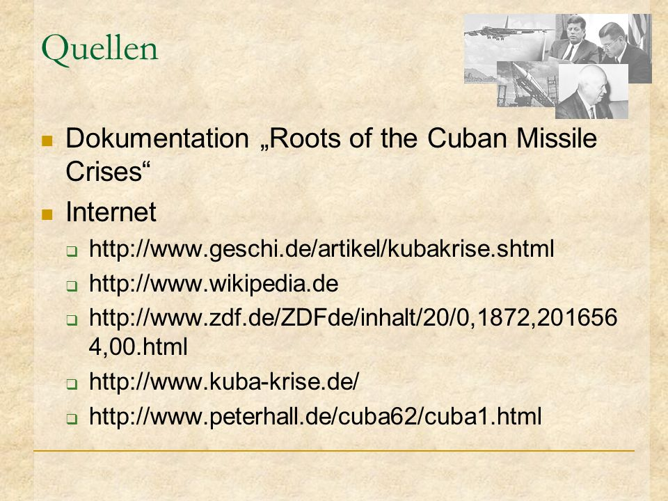 "Quellen Dokumentation ""Roots of the Cuban Missile Crises Internet"