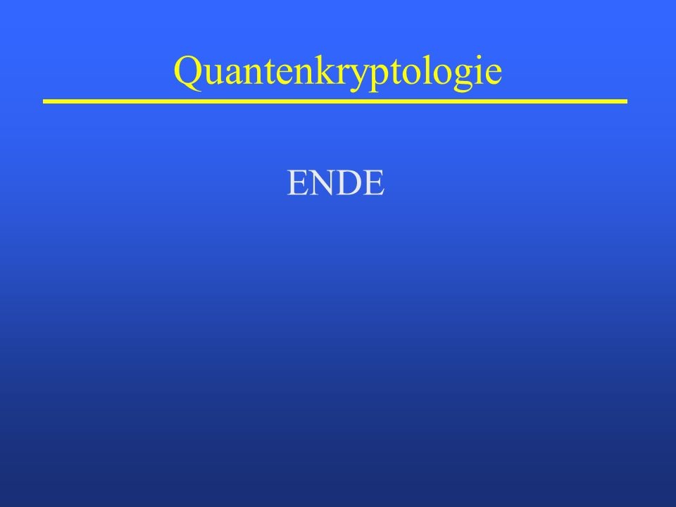 Quantenkryptologie ENDE